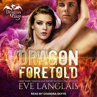 Dragon Foretold - Eve Langlais