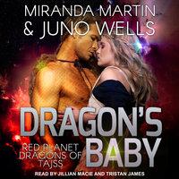 Dragon's Baby - Miranda Martin, Juno Wells