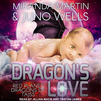 Dragon's Love - Miranda Martin, Juno Wells