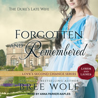 Forgotten & Remembered - Bree Wolf