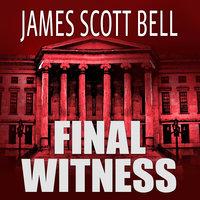 Final Witness - James Scott Bell
