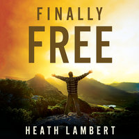 Finally Free - Heath Lambert