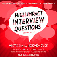 High-Impact Interview Questions: 701 Behavior-Based Questions to Find the Right Person for Every Job - Victoria A. Hoevemeyer