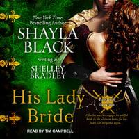 His Lady Bride - Shayla Black, Shelley Bradley