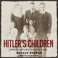 Hitler's Children: Sons and Daughters of Third Reich Leaders - Gerald Posner