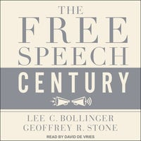 The Free Speech Century - Geoffrey R. Stone, Lee C. Bollinger