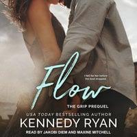 Flow: The Grip Prequel - Kennedy Ryan