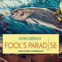 Fool's Paradise - John Gierach