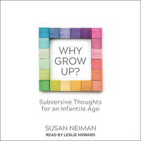 Why Grow Up? - Susan Neiman