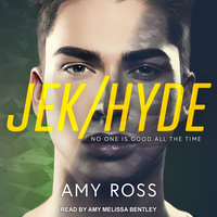Jek/Hyde - Amy Ross