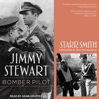 Jimmy Stewart: Bomber Pilot - Starr Smith