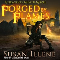 Forged by Flames - Susan Illene