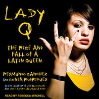 Lady Q: The Rise and Fall of a Latin Queen - Sonia Rodriguez, Reymundo Sanchez