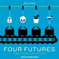 Four Futures - Peter Frase