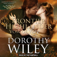 Frontier Highlander: Vow of Love - Dorothy Wiley