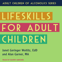 Lifeskills for Adult Children - Alan Garner, Janet Geringer Woititz
