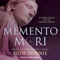 Memento Mori: A Crime Novel of the Roman Empire - Ruth Downie