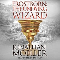 Frostborn: The Undying Wizard - Jonathan Moeller