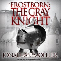 Frostborn: The Gray Knight - Jonathan Moeller