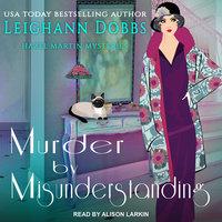 Murder by Misunderstanding - Leighann Dobbs