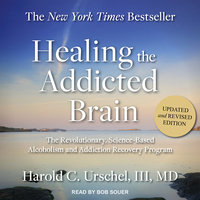 Healing the Addicted Brain - Harold C. Urschel
