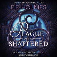 Plague of the Shattered - E.E. Holmes