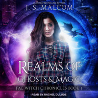 Realms of Ghosts and Magic - J.S. Malcom