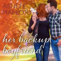 Her Backup Boyfriend - Ashlee Mallory
