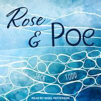 Rose & Poe - Jack Todd