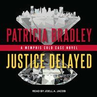 Justice Delayed - Patricia Bradley