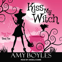 Kiss My Witch - Amy Boyles