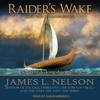 Raider's Wake: A Novel of Viking Age Ireland - James L. Nelson