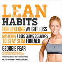 Lean Habits For Lifelong Weight Loss - Georgie Fear