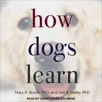 How Dogs Learn - Jon S. Bailey, Mary R. Burch