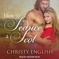 How to Seduce a Scot - Christy English
