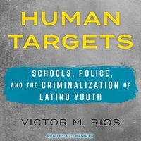 Human Targets - Victor M. Rios