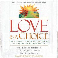 Love Is a Choice - Robert Hemfelt,Paul Meier,Frank Minirth