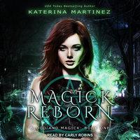 Magick Reborn - Katerina Martinez