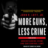 More Guns, Less Crime - John R. Lott