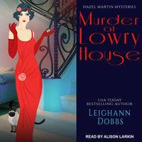 Murder at Lowry House - Leighann Dobbs