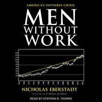 Men Without Work - Nicholas Eberstadt