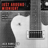 Just Around Midnight - Jack Hamilton