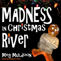 Madness in Christmas River - Meg Muldoon