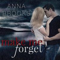 Make Me Forget - Anna Brooks