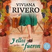 Y ellos se fueron - Viviana Rivero