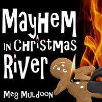 Mayhem in Christmas River - Meg Muldoon