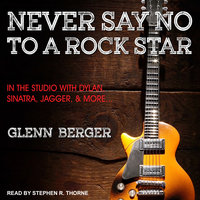 Never Say No To A Rock Star - Glenn Berger