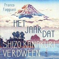 Het jaar dat Shizo Kanakuri verdween - Franco Faggiani