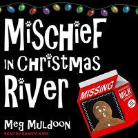 Mischief in Christmas River - Meg Muldoon