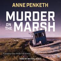 Murder on the Marsh - Anne Penketh